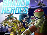 TMNT: Shadow Heroes
